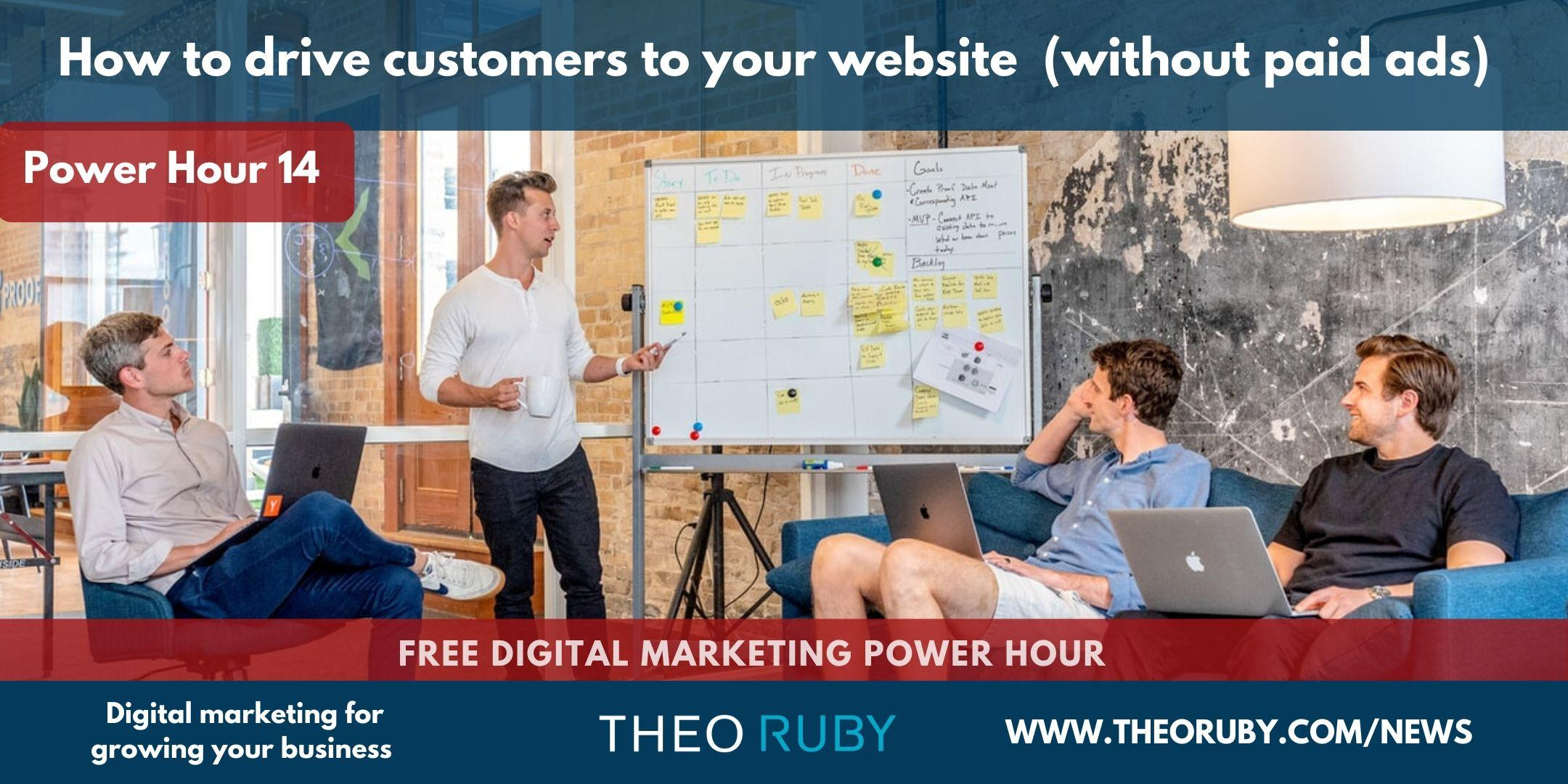 Power Hour 14 | How to drive customers to your website (without paid ads) 1