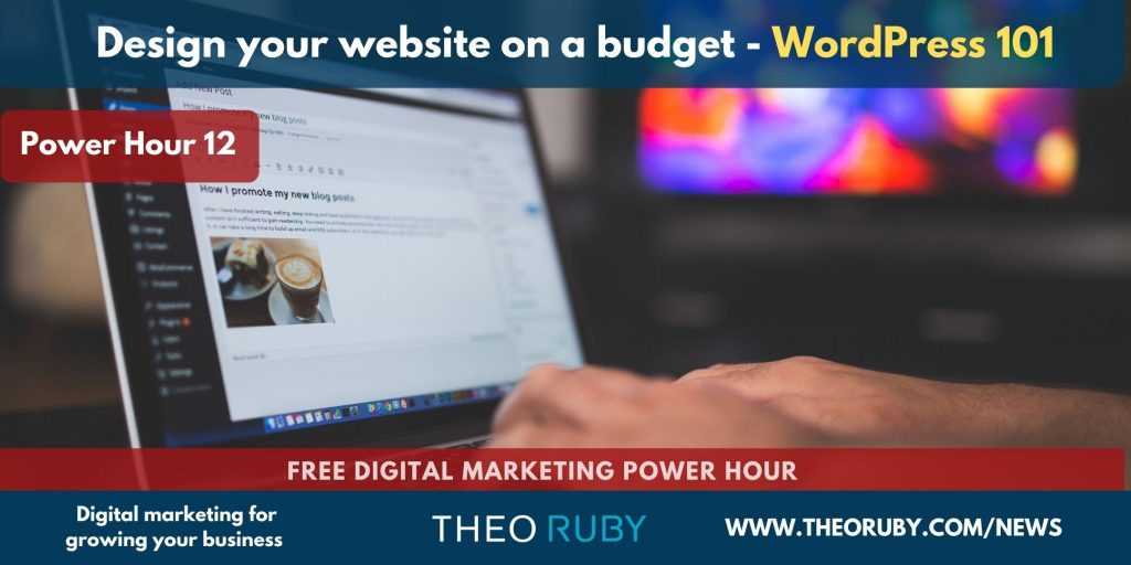 Power Hour 12 | Design your website on a budget – WordPress 101 2