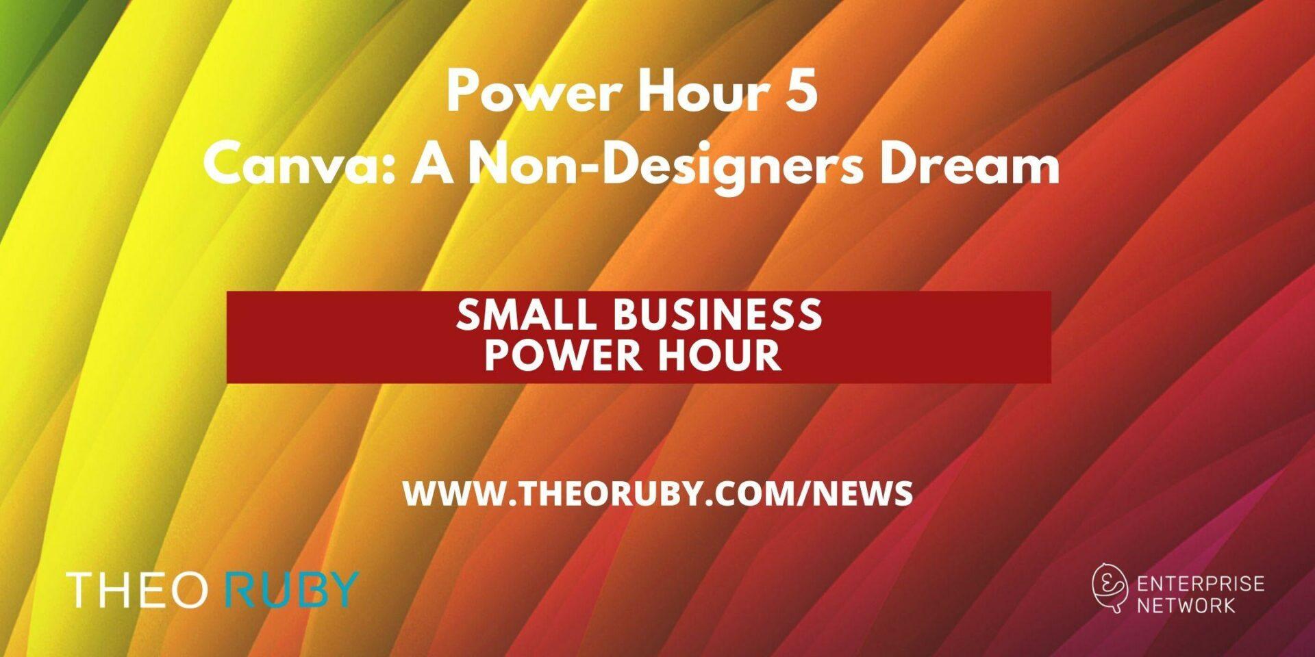 Power Hour 5   Canva: A Non-Designers Dream 1